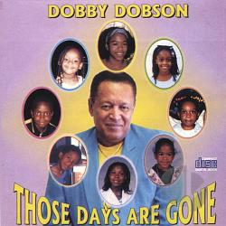 Dobson, Dobby - Those Days Are Gone CD Cover Art