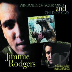 Rodgers, Jimmie - Child Of Clay/Windmills Of Your Mind CD Cover Art