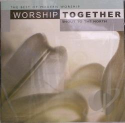 Worship Together: Shout North CD Cover Art