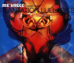 Ndege'Ocello, Me'Shell - Plantation Lullabies CD Cover Art