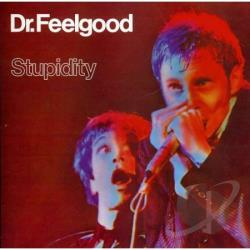Dr. Feelgood - Stupidity CD Cover Art