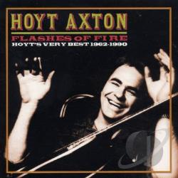 Axton, Hoyt - Flashes of Fire: Hoyt's Very Best 1962-1990 CD Cover Art