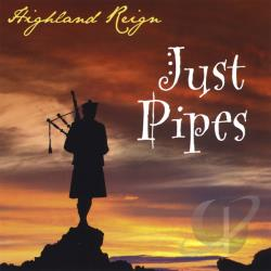 Highland Reign - Just Pipes CD Cover Art