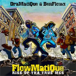 Dramatique & Benflowz - Flowmatique: Rise Of The True MCS CD Cover Art