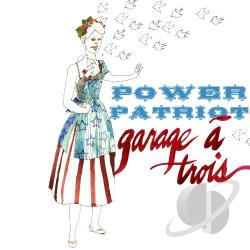 Garage A Trois - Power Patriot CD Cover Art