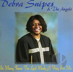 Snipes, Debra - So Many Times the Lord Made a Way for Me CD Cover Art
