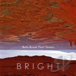 Bright - Bells Break Their Towers CD Cover Art