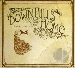 Downhills Home - Minor Birds CD Cover Art