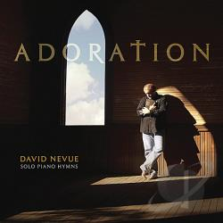 Nevue, David - Adoration: Solo Piano Hymns CD Cover Art