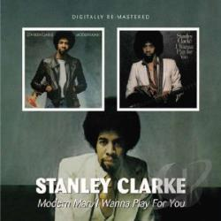 Clarke, Stanley - Modern Man/I Wanna Play for You CD Cover Art