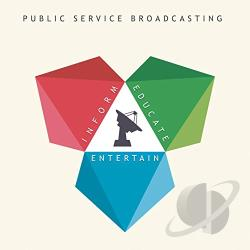 Public Service Broadcasting - Inform - Educate - Entertain CD Cover Art