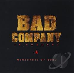 Bad Company - Bad Company In Concert: Merchants Of Cool. CD Cover Art