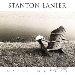 Stanton Lanier - Still Waters CD Cover Art