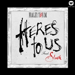 Halestorm - Here's To Us (Feat. Slash) DB Cover Art