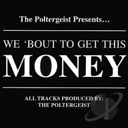 Poltergeist - We 'Bout To Get This Money CD Cover Art