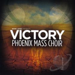 Eddie James & the Phoenix Mass Choir / James, Eddie - Victory CD Cover Art