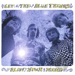 Blue Things - Let the Blue Things Blow Your Mind CD Cover Art