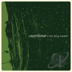Northstar - Is This Thing Loaded? LP Cover Art