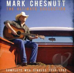 Chesnutt, Mark - Ultimate Collection: Complete MCA Singles 1990-2000 CD Cover Art