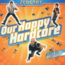 Scooter - Our Happy Hardcore CD Cover Art