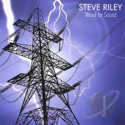 Riley, Steve - Wired For Sound CD Cover Art