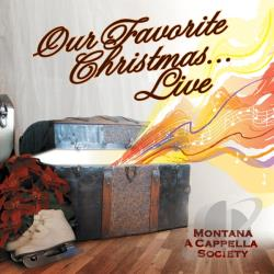 Montana A Cappella Society - Our Favorite Christmas...Live CD Cover Art