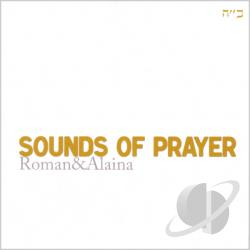 Roman & Alaina - Sounds Of Prayer CD Cover Art
