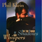 Klein, Phil - In the Hour of Shadows and Whispers CD Cover Art