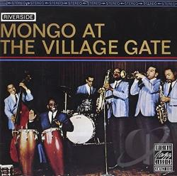 Santamaria, Mongo - Mongo at the Village Gate CD Cover Art