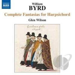 Byrd / Wilson - Byrd: Complete Fantasias for Harpsichord CD Cover Art