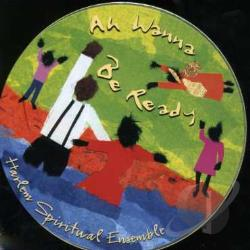 Harlem Spiritual Ensemble - Ah Wanna Be Ready CD Cover Art