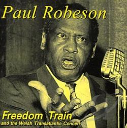 Robeson, Paul - Freedom Train and the Welsh Transatlantic Concert CD Cover Art