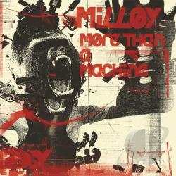 Milloy - More Than A Machine CD Cover Art
