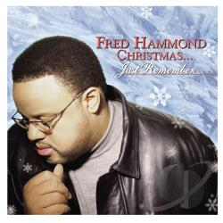 Hammond, Fred - Christmas...Just Remember CD Cover Art