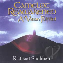 Shulman, Richard - Camelot Reawakened CD Cover Art