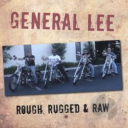 General Lee - Rough Rugged & Raw CD Cover Art