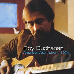 Buchanan, Roy - American Axe: Live in 1974 CD Cover Art
