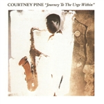 Pine, Courtney - Journey To The Urge Within CD Cover Art