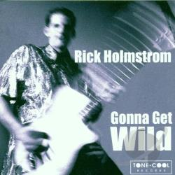 Holmstrom, Rick - Gonna Get Wild CD Cover Art
