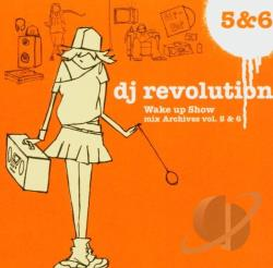 Revolution, DJ - Wake Up Show: Mix Archives, Vol. 5 & 6 CD Cover Art