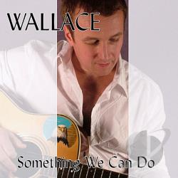 Wallace - Something We Can Do CD Cover Art
