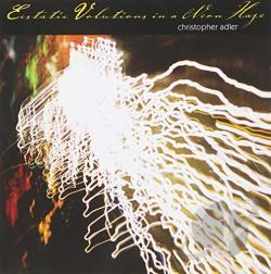 Adler, Christopher - Christopher Adler: Ecstatic Volutions in a Neon Haze CD Cover Art