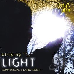 Edoff, Larry / Pascal, Adam - Blinding Light CD Cover Art