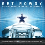 Get Rowdy: Official Music of the Dallas Cowboys CD Cover Art