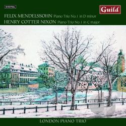 London Piano Trio / Mendelssohn / Nixon - Mendelssohn: Piano Trio No. 1; Henry Cotter Nixon: Piano Trio No. 1 CD Cover Art