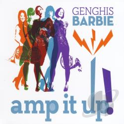 Genghis Barbie - Amp It Up CD Cover Art