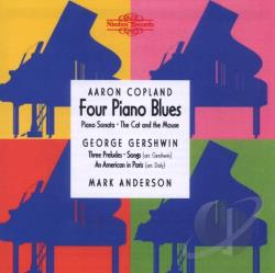 Anderson, Mark: pno - Aaron Copland: Four Piano Blues; George Gershwin: Three Preludes CD Cover Art
