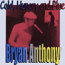 Anthony, Bryan - Cold, Hungry and Blue CD Cover Art