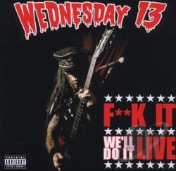 Wednesday 13 - F**K It, Well Do It Live CD Cover Art