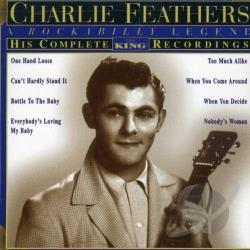 Feathers, Charlie - His Complete King Recordings CD Cover Art